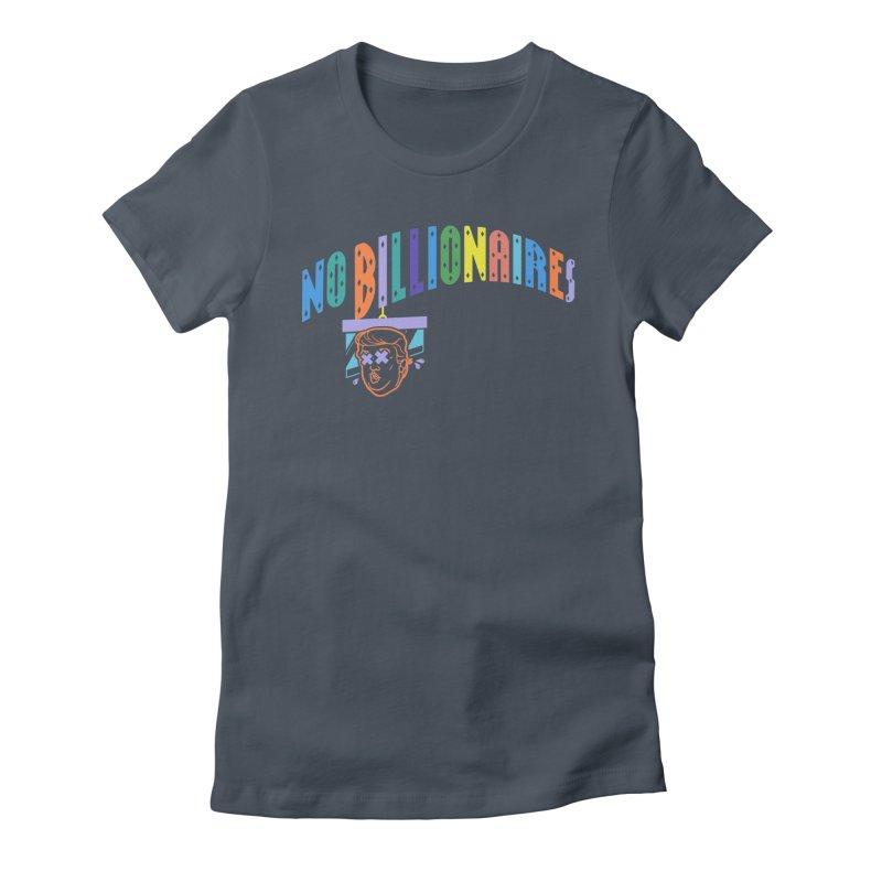 No Billionaires. Women's T-Shirt by FWMJ's Shop