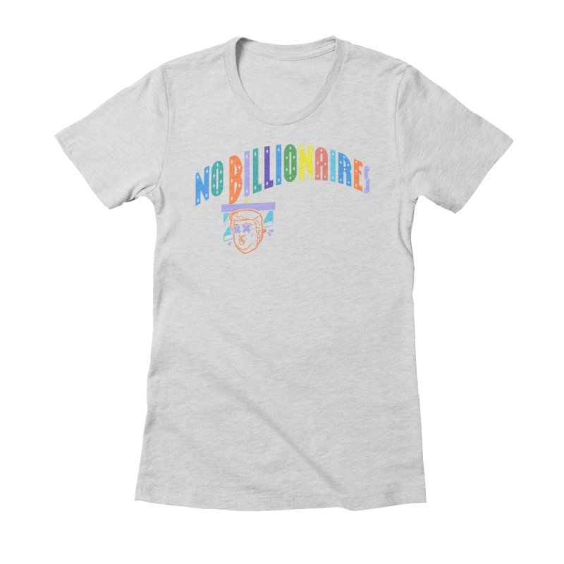 No Billionaires. Women's Fitted T-Shirt by FWMJ's Shop