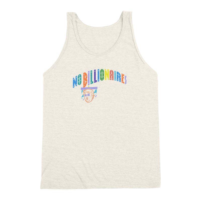 No Billionaires. Men's Triblend Tank by FWMJ's Shop