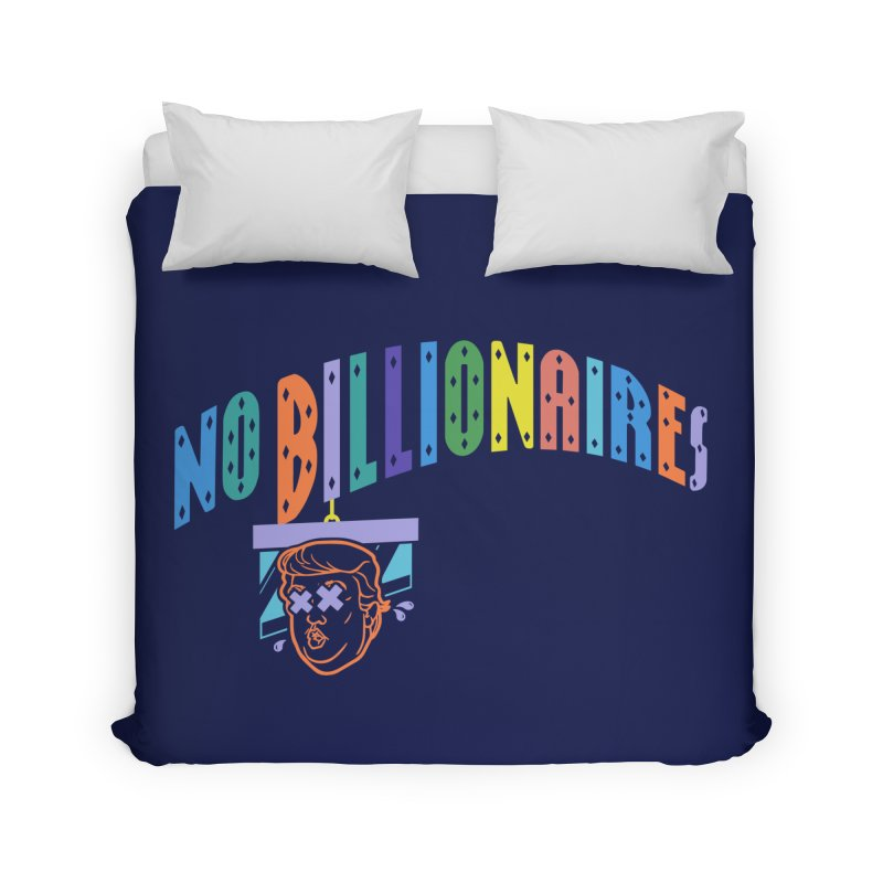 No Billionaires. Home Duvet by FWMJ's Shop
