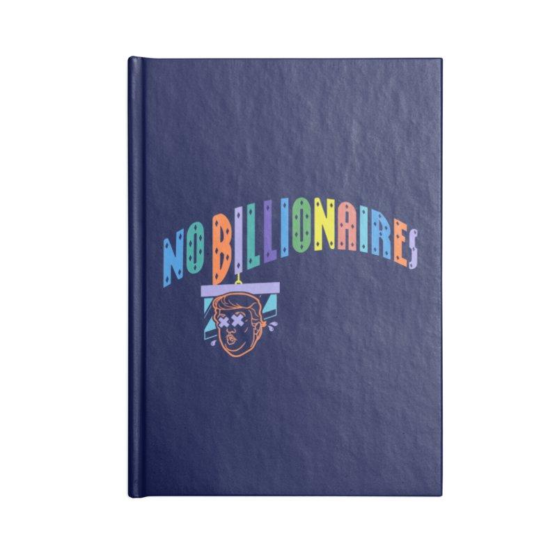 No Billionaires. Accessories Notebook by FWMJ's Shop