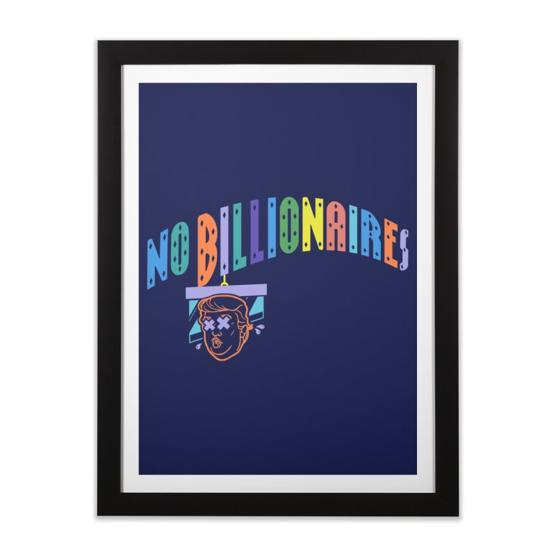 No Billionaires. Home Framed Fine Art Print by FWMJ's Shop