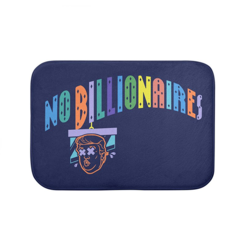 No Billionaires. Home Bath Mat by FWMJ's Shop