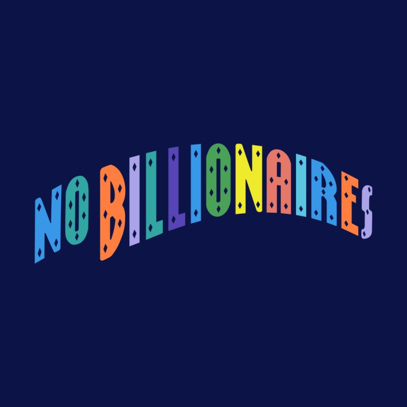 No Billionaires. Accessories Bag by FWMJ's Shop