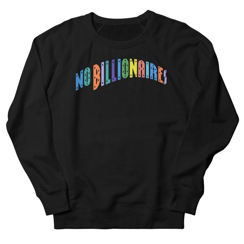 No Billionaires. Women's French Terry Sweatshirt by FWMJ's Shop