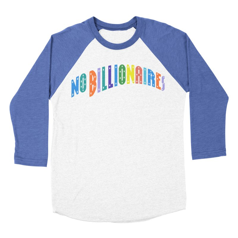 No Billionaires. Men's Baseball Triblend Longsleeve T-Shirt by FWMJ's Shop