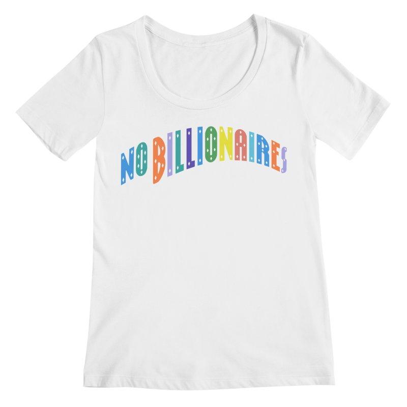 No Billionaires. Women's Regular Scoop Neck by FWMJ's Shop