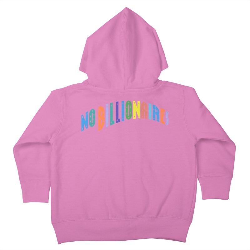 No Billionaires. Kids Toddler Zip-Up Hoody by FWMJ's Shop