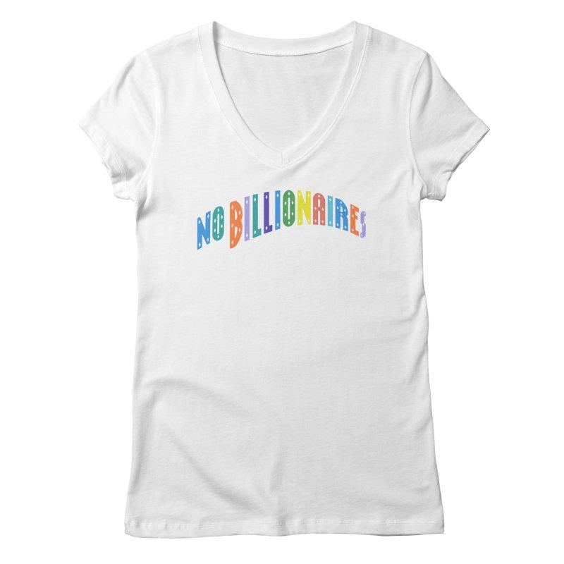 No Billionaires. Women's Regular V-Neck by FWMJ's Shop