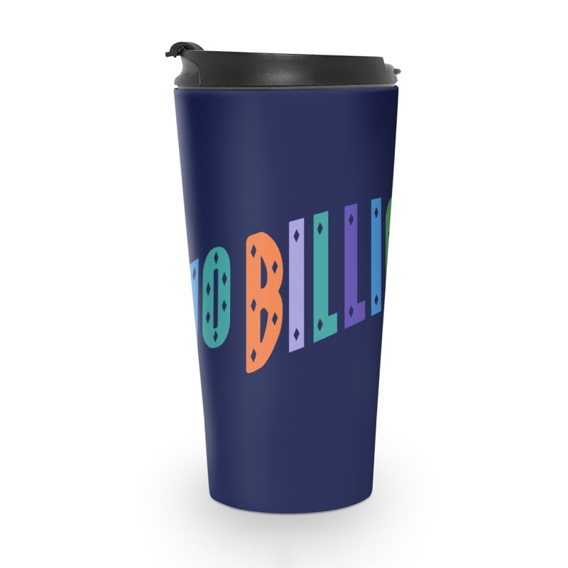 No Billionaires. Accessories Travel Mug by FWMJ's Shop