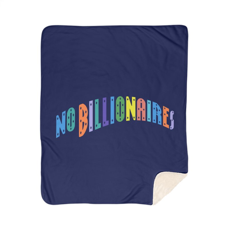 No Billionaires. Home Sherpa Blanket Blanket by FWMJ's Shop