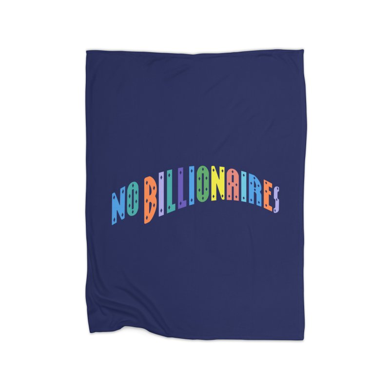 No Billionaires. Home Fleece Blanket Blanket by FWMJ's Shop