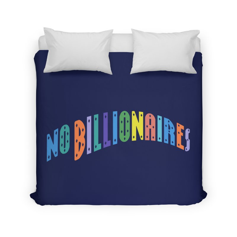 No Billionaires. Home Duvet by FWMJ's Shop