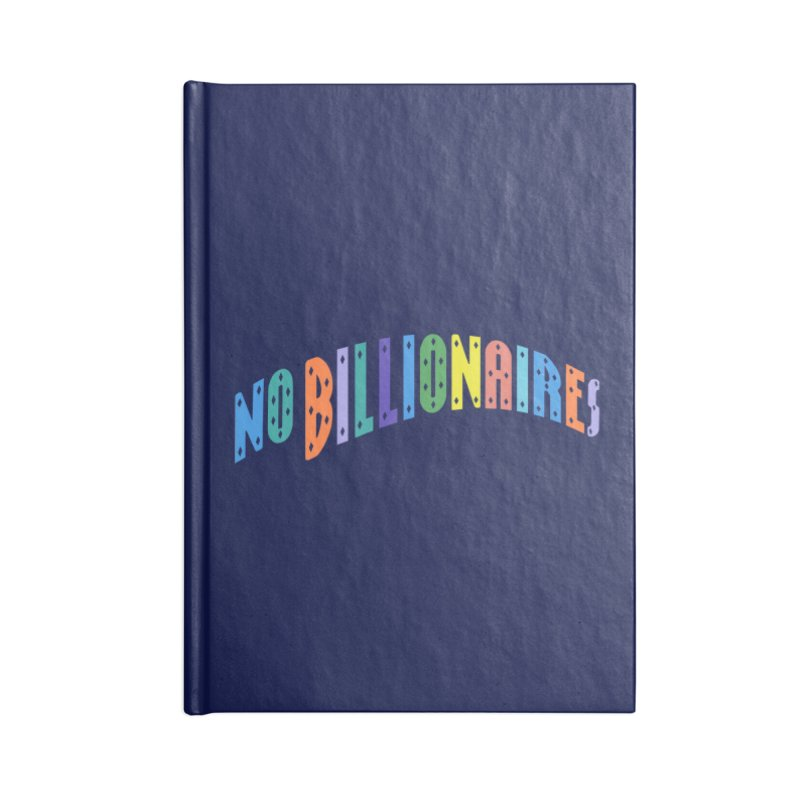 No Billionaires. Accessories Blank Journal Notebook by FWMJ's Shop