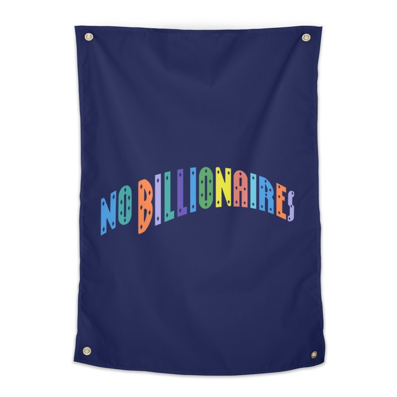 No Billionaires. Home Tapestry by FWMJ's Shop