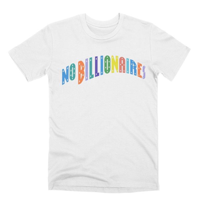 No Billionaires. Men's T-Shirt by FWMJ's Shop