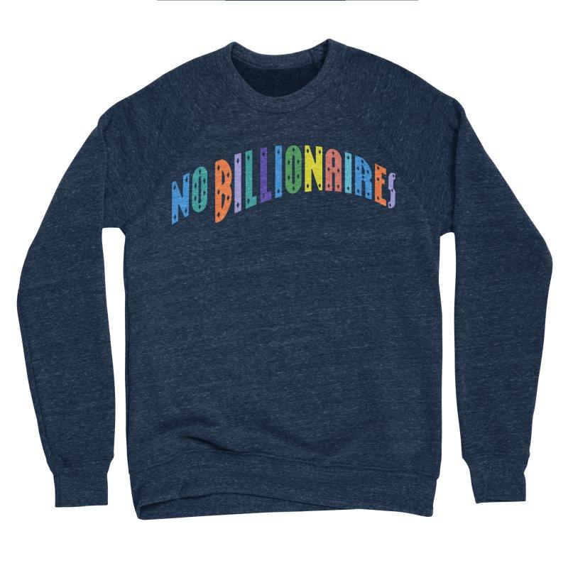 No Billionaires. in Women's Sponge Fleece Sweatshirt Oxford by FWMJ's Shop