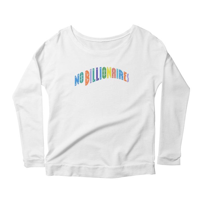 No Billionaires. Women's Scoop Neck Longsleeve T-Shirt by FWMJ's Shop