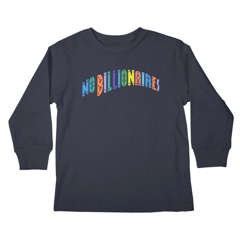 No Billionaires. Kids Longsleeve T-Shirt by FWMJ's Shop
