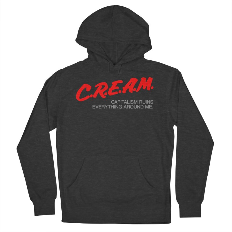 Capitalism Ruins Everything Around Me Women's Pullover Hoody by FWMJ's Shop