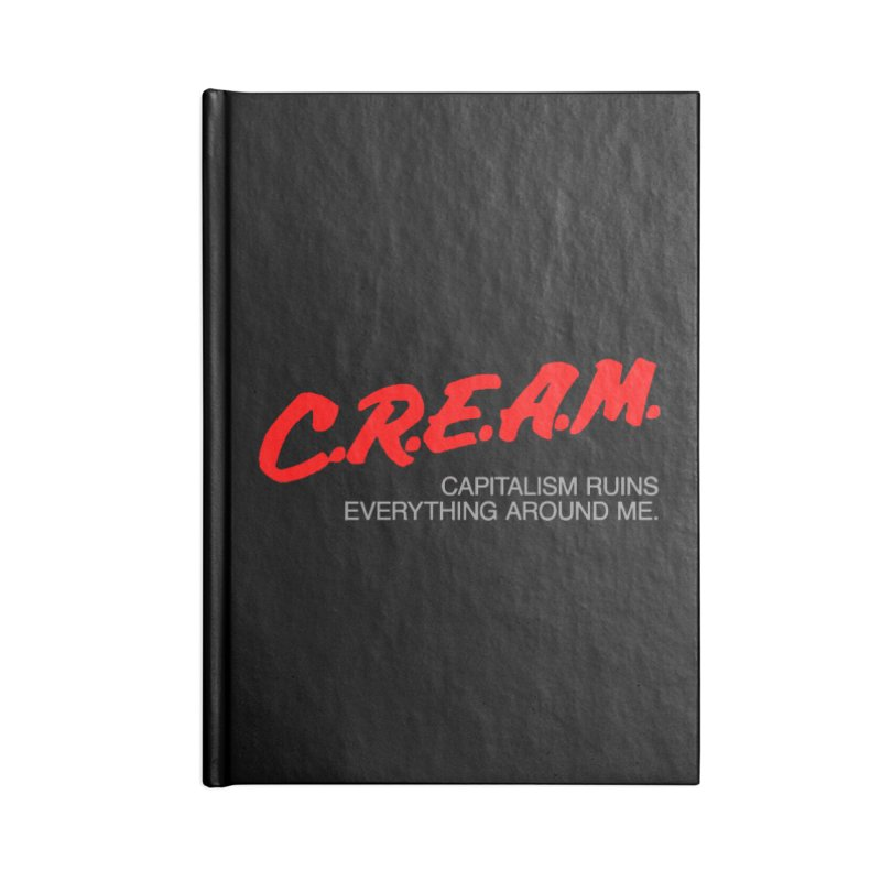 Capitalism Ruins Everything Around Me Accessories Notebook by FWMJ's Shop