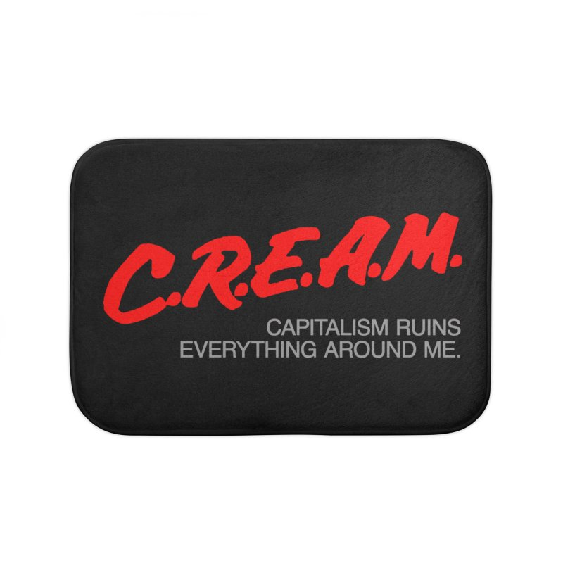 Capitalism Ruins Everything Around Me Home Bath Mat by FWMJ's Shop