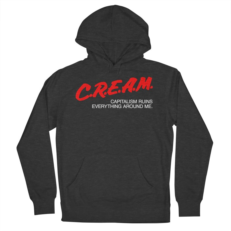 Capitalism Ruins Everything Around Me Men's Pullover Hoody by FWMJ's Shop