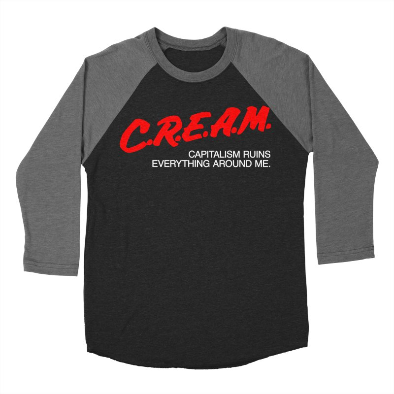 Capitalism Ruins Everything Around Me Women's Baseball Triblend Longsleeve T-Shirt by FWMJ's Shop