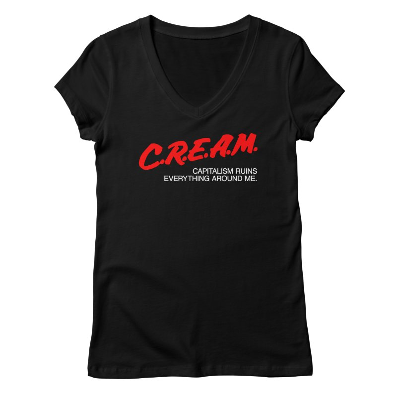 Capitalism Ruins Everything Around Me Women's Regular V-Neck by FWMJ's Shop