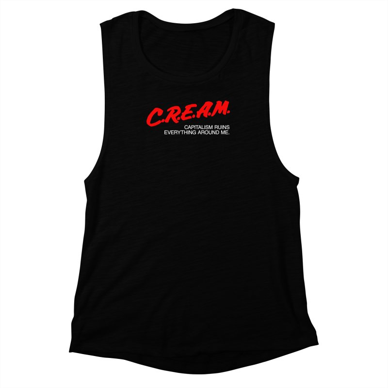 Capitalism Ruins Everything Around Me Women's Muscle Tank by FWMJ's Shop