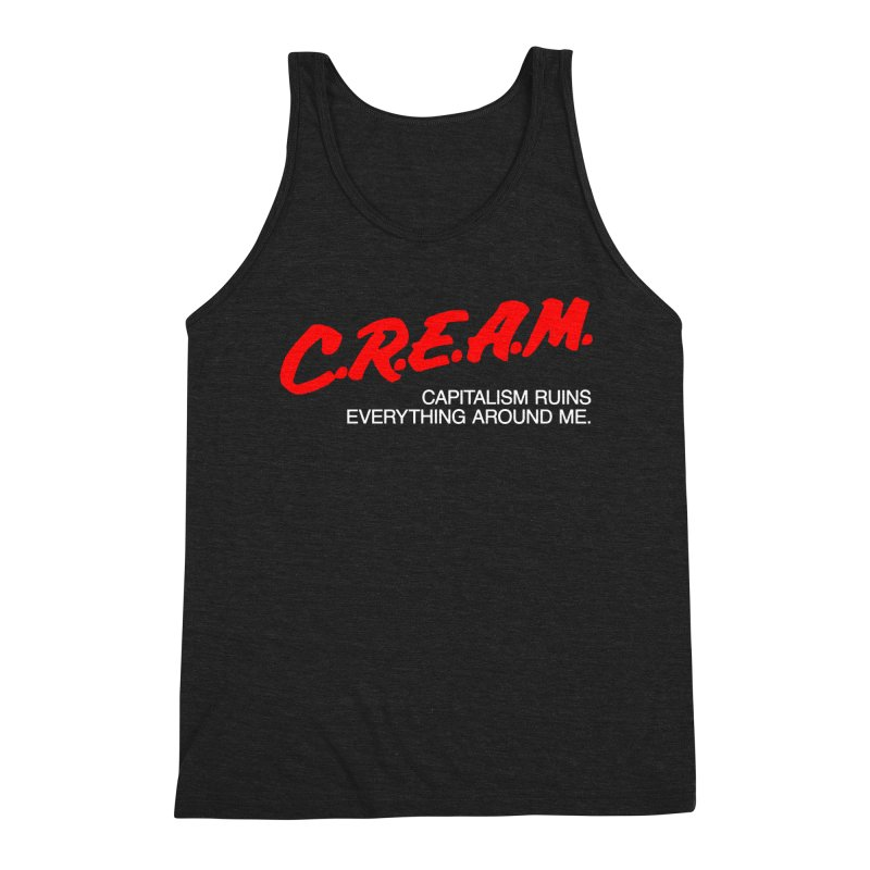 Capitalism Ruins Everything Around Me Men's Triblend Tank by FWMJ's Shop
