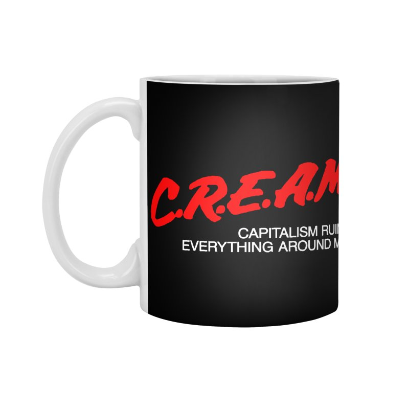 Capitalism Ruins Everything Around Me Accessories Standard Mug by FWMJ's Shop