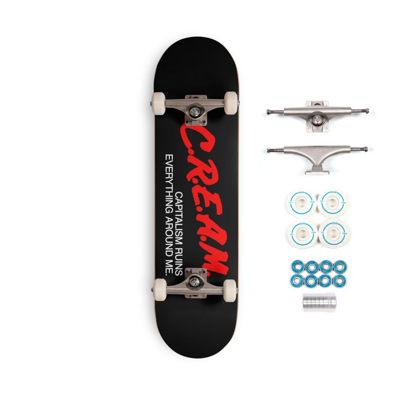 Capitalism Ruins Everything Around Me Accessories Skateboard by FWMJ's Shop