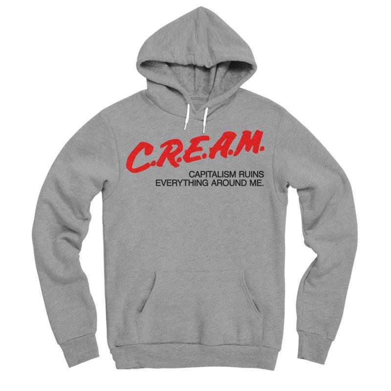 Capitalism Ruins Everything Around Me Men's Sponge Fleece Pullover Hoody by FWMJ's Shop