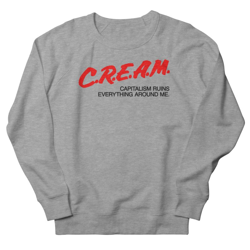 Capitalism Ruins Everything Around Me Men's French Terry Sweatshirt by FWMJ's Shop
