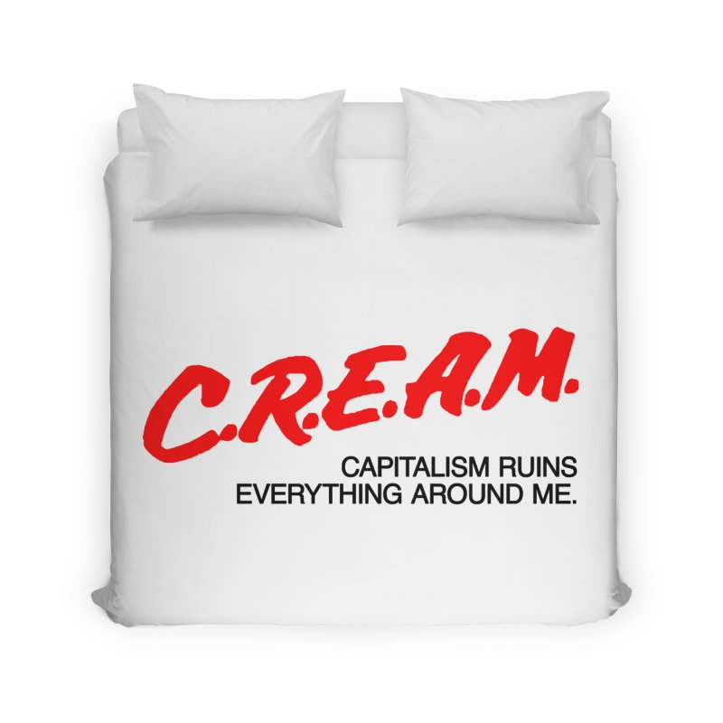 Capitalism Ruins Everything Around Me Home Duvet by FWMJ's Shop