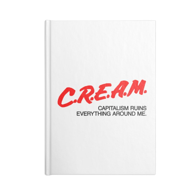 Capitalism Ruins Everything Around Me Accessories Blank Journal Notebook by FWMJ's Shop