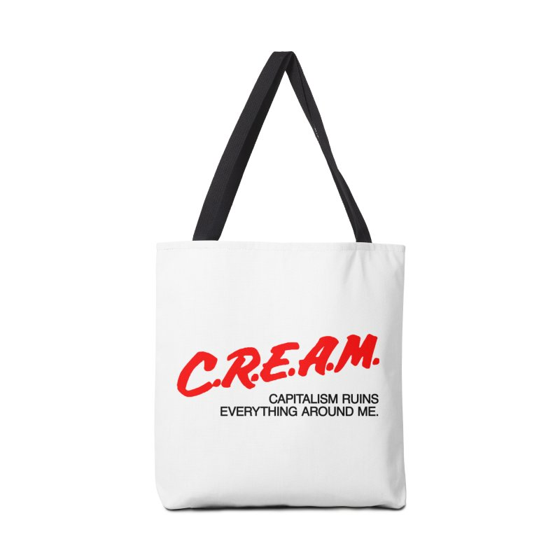 Capitalism Ruins Everything Around Me Accessories Bag by FWMJ's Shop