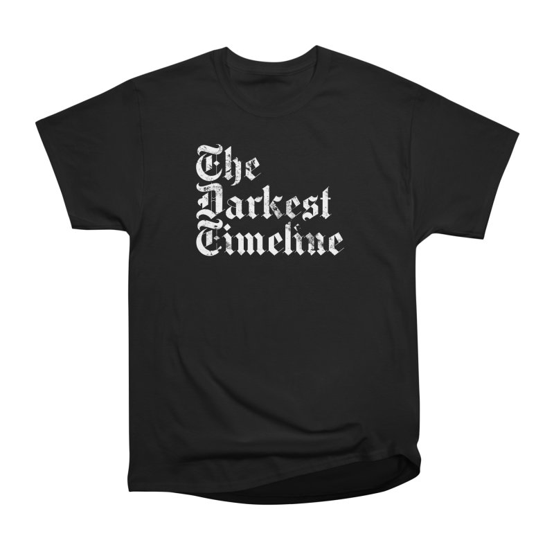 We Are In The Darkest Timeline Men's Heavyweight T-Shirt by FWMJ's Shop