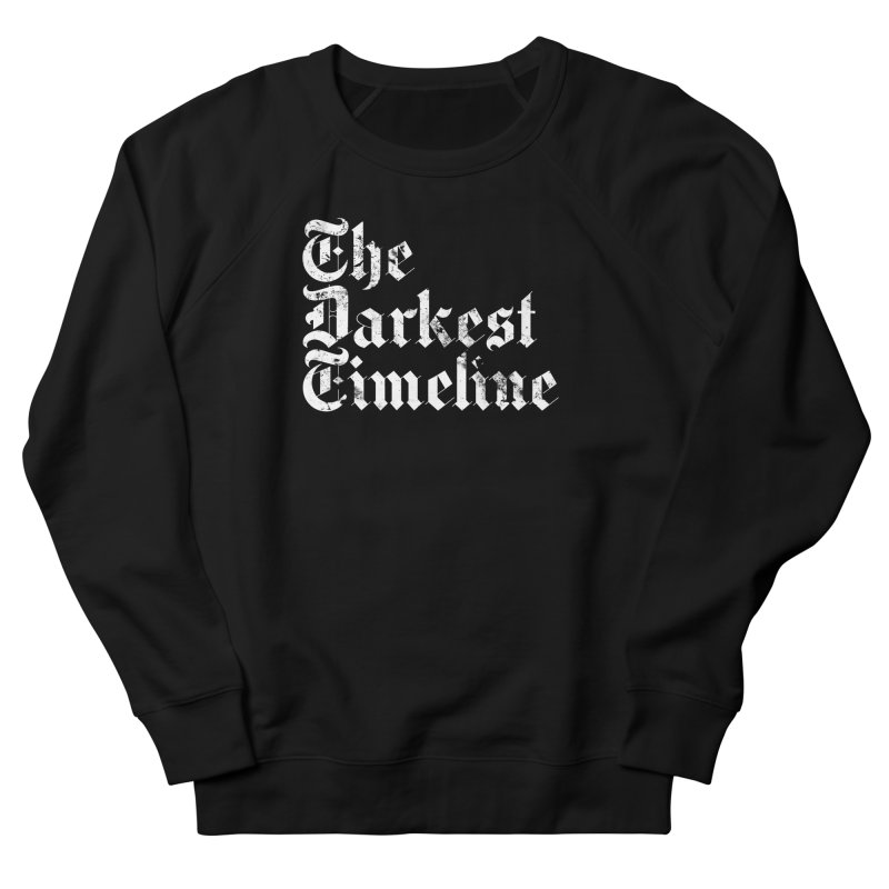 We Are In The Darkest Timeline Men's French Terry Sweatshirt by FWMJ's Shop