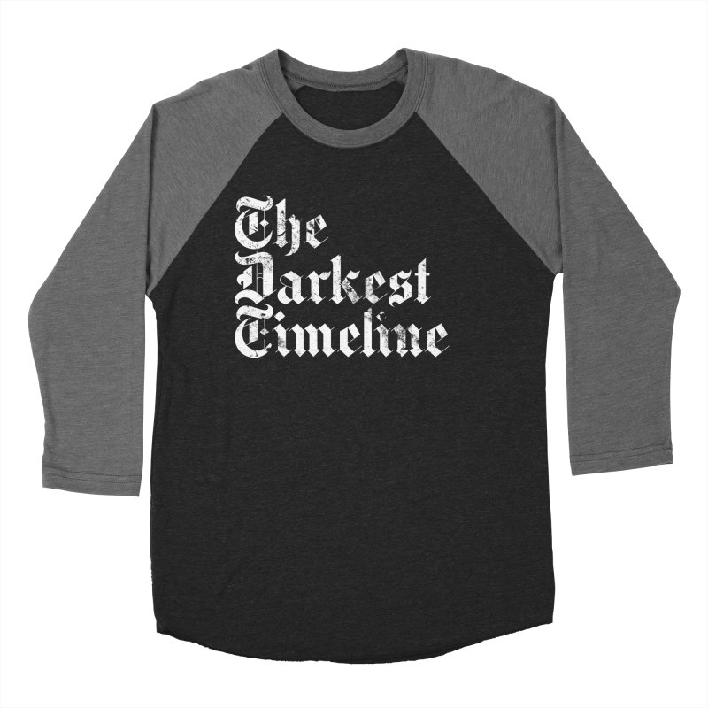 We Are In The Darkest Timeline Men's Baseball Triblend Longsleeve T-Shirt by FWMJ's Shop