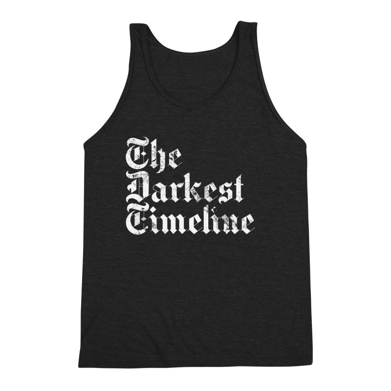 We Are In The Darkest Timeline Men's Triblend Tank by FWMJ's Shop
