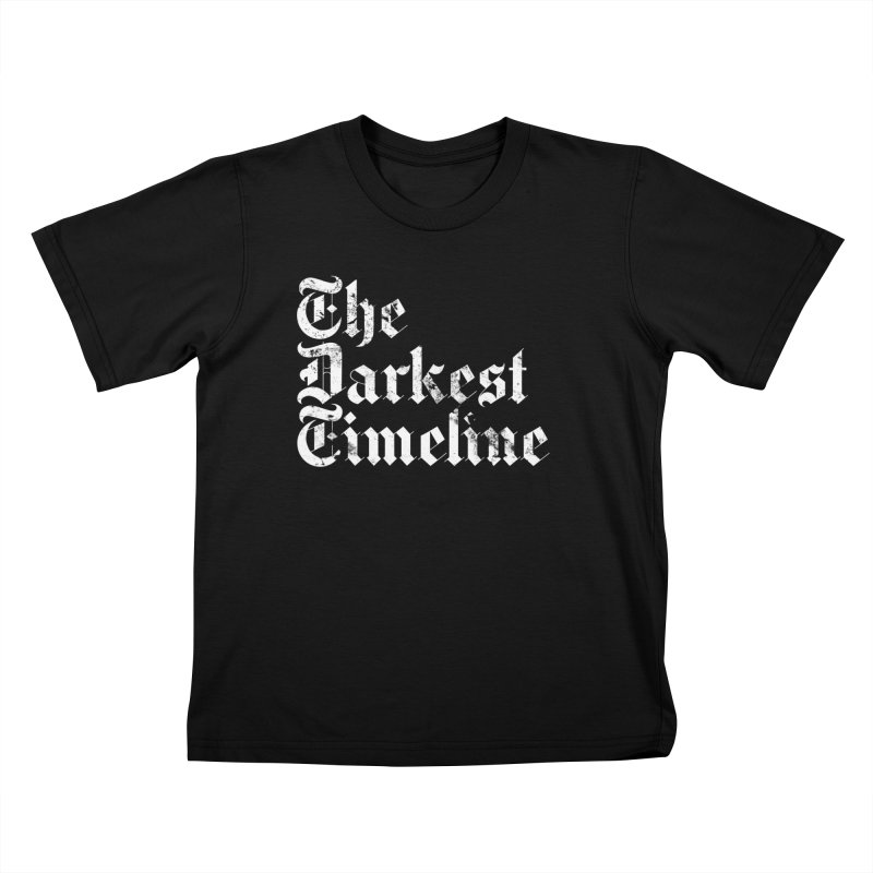 We Are In The Darkest Timeline Kids T-Shirt by FWMJ's Shop