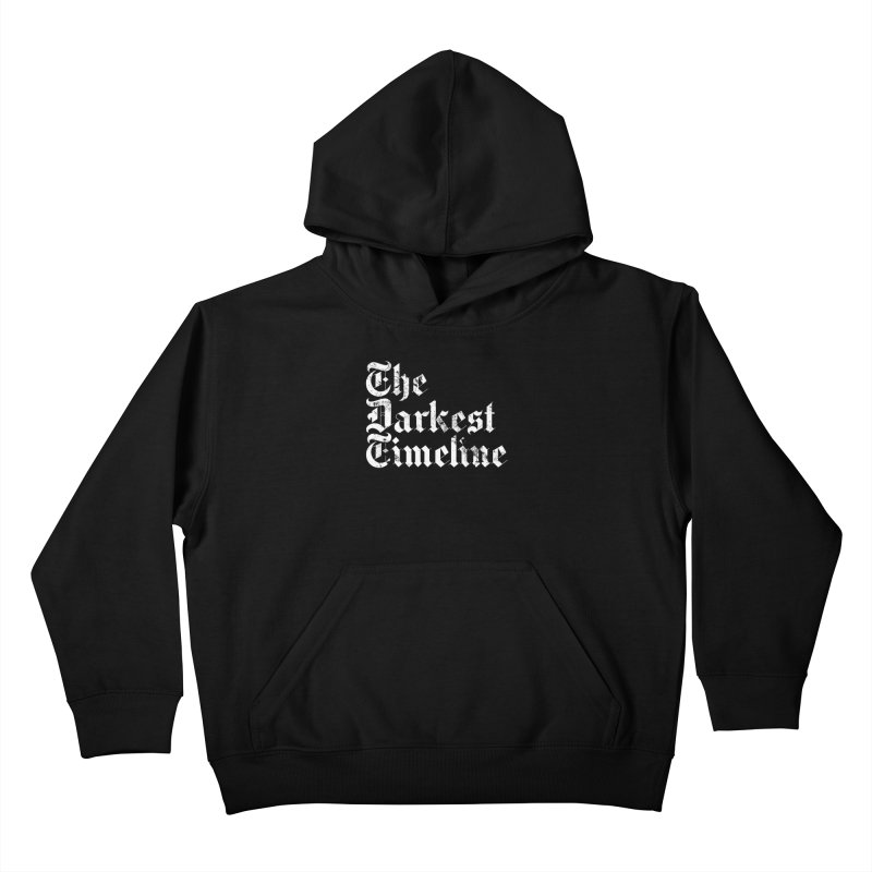 We Are In The Darkest Timeline Kids Pullover Hoody by FWMJ's Shop