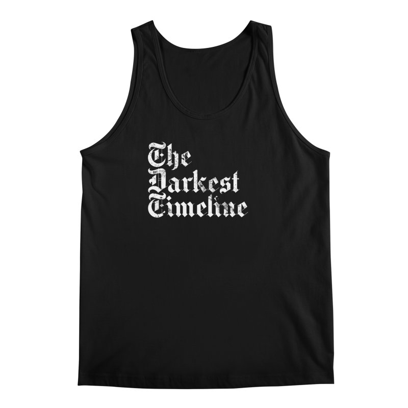 We Are In The Darkest Timeline Men's Regular Tank by FWMJ's Shop