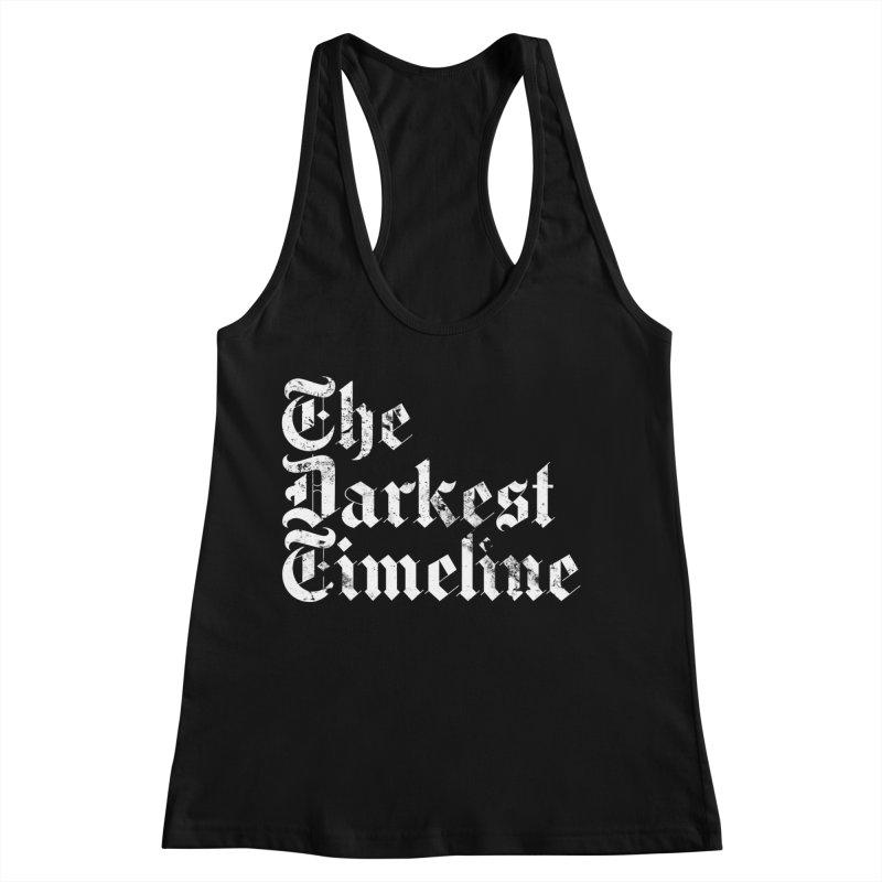 We Are In The Darkest Timeline Women's Racerback Tank by FWMJ's Shop