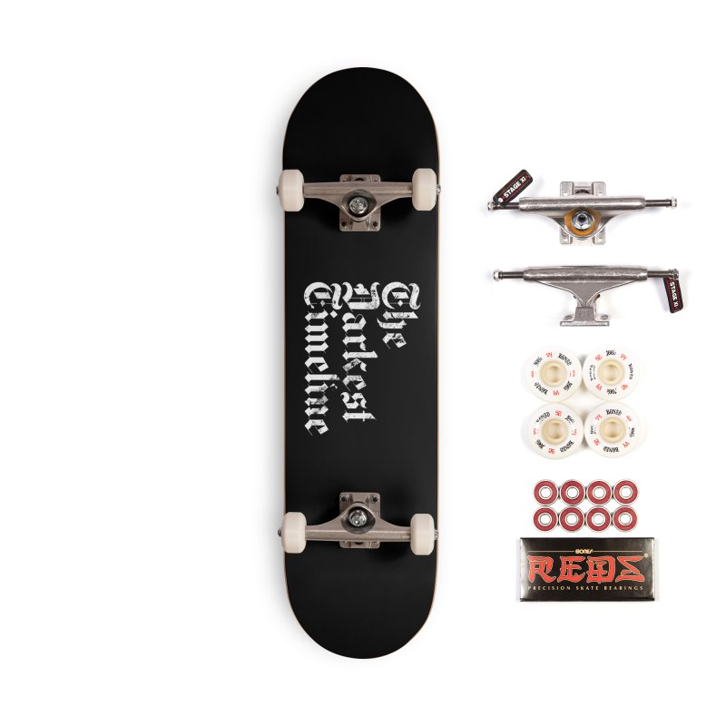 We Are In The Darkest Timeline Accessories Skateboard by FWMJ's Shop