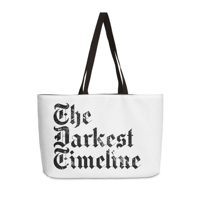 We Are In The Darkest Timeline (White) Accessories Weekender Bag Bag by FWMJ's Shop