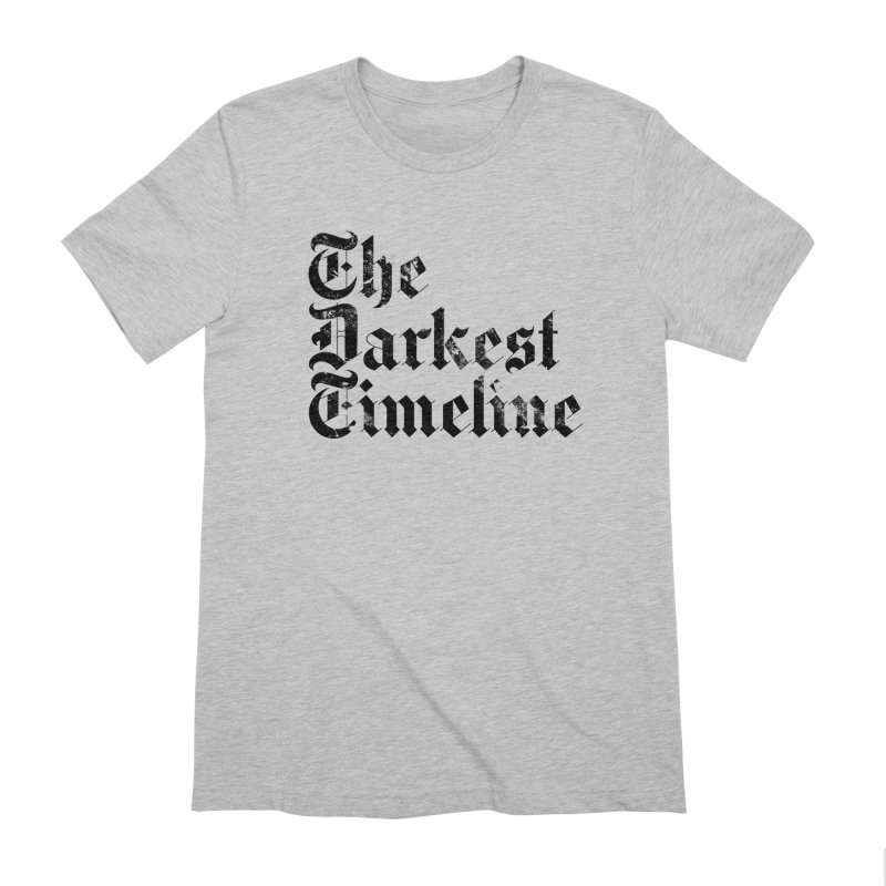 We Are In The Darkest Timeline (White) Men's Extra Soft T-Shirt by FWMJ's Shop