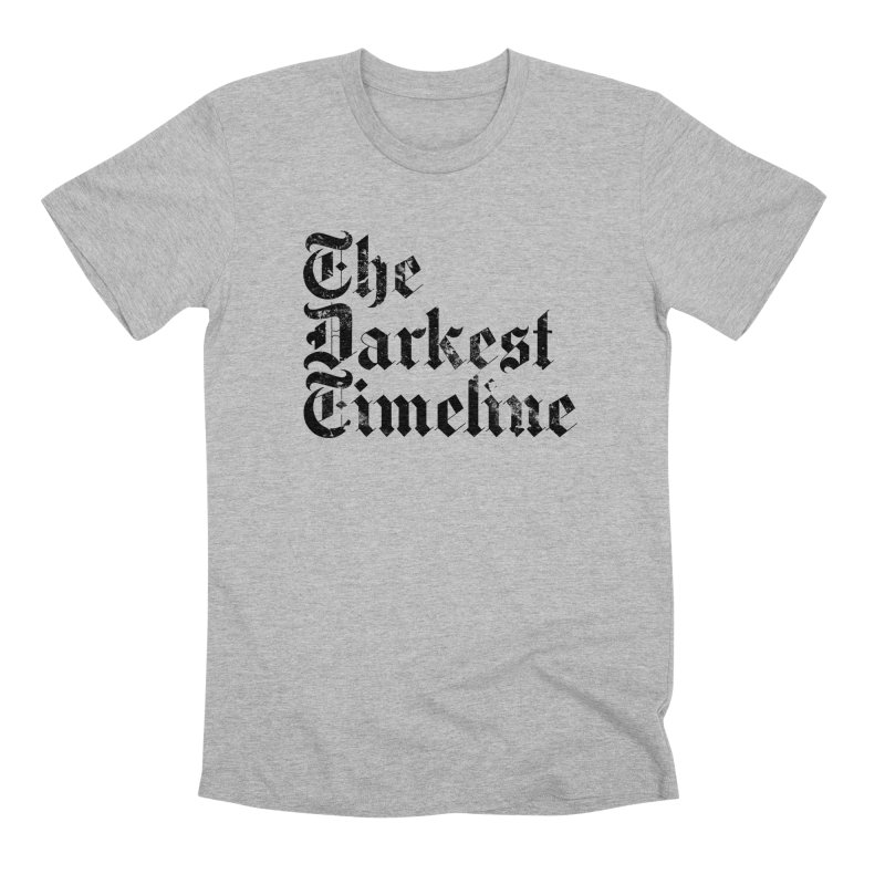 We Are In The Darkest Timeline (White) Men's Premium T-Shirt by FWMJ's Shop
